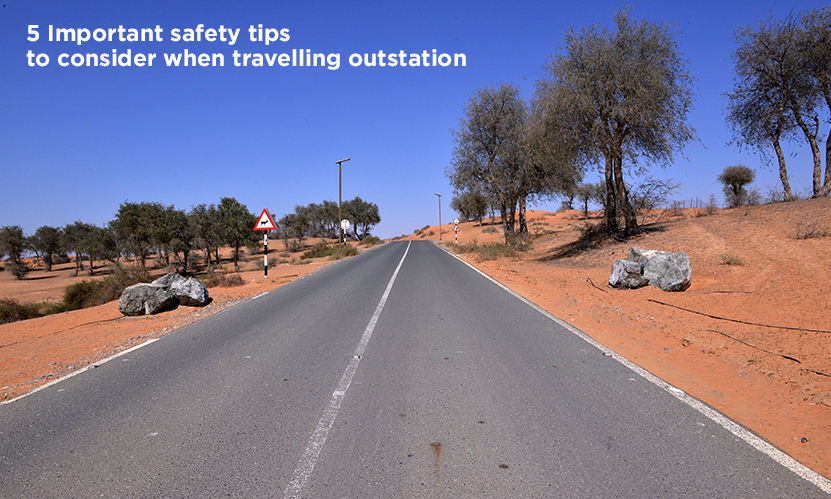 5 Important safety tips to consider when travelling outstation